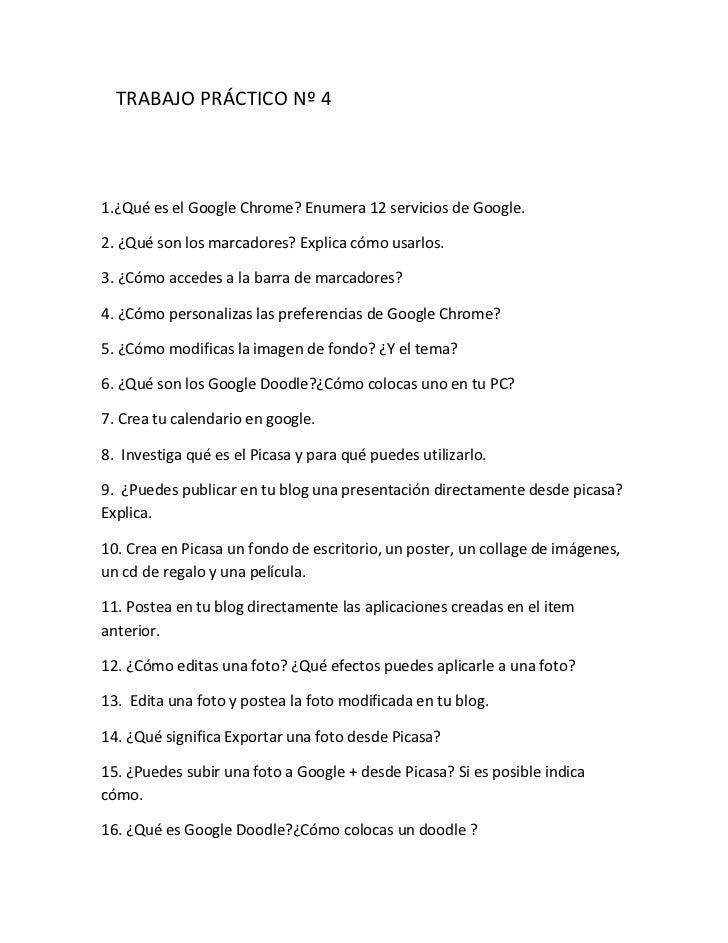 TRABAJO PRÁCTICO Nº 41.¿Qué es el Google Chrome? Enumera 12 servicios de Google.2. ¿Qué son los marcadores? Explica cómo u...