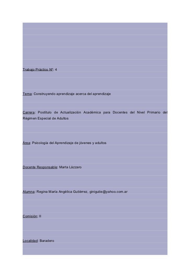 Trabajo Práctico Nº: 4Tema: Construyendo aprendizaje acerca del aprendizajeCarrera: Postítulo de Actualización Académica p...