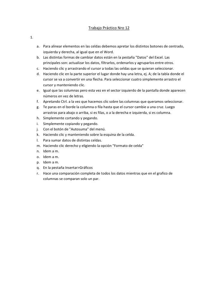 Trabajo Práctico Nro 121.     a. Para alinear elementos en las celdas debemos apretar los distintos botones de centrado,  ...