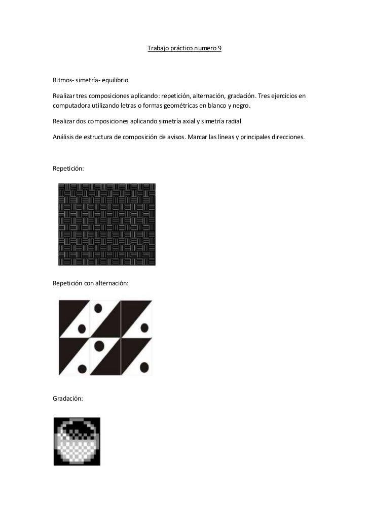 Trabajo práctico numero 9Ritmos- simetría- equilibrioRealizar tres composiciones aplicando: repetición, alternación, grada...