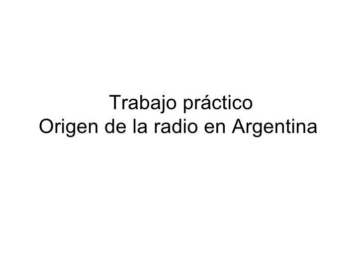 Trabajo práctico Origen de la radio en Argentina