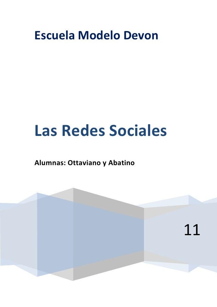 centercenterEscuela Modelo Devon11Las Redes Sociales     Alumnas: Ottaviano y Abatino100000100000Escuela Modelo Devon11Las...