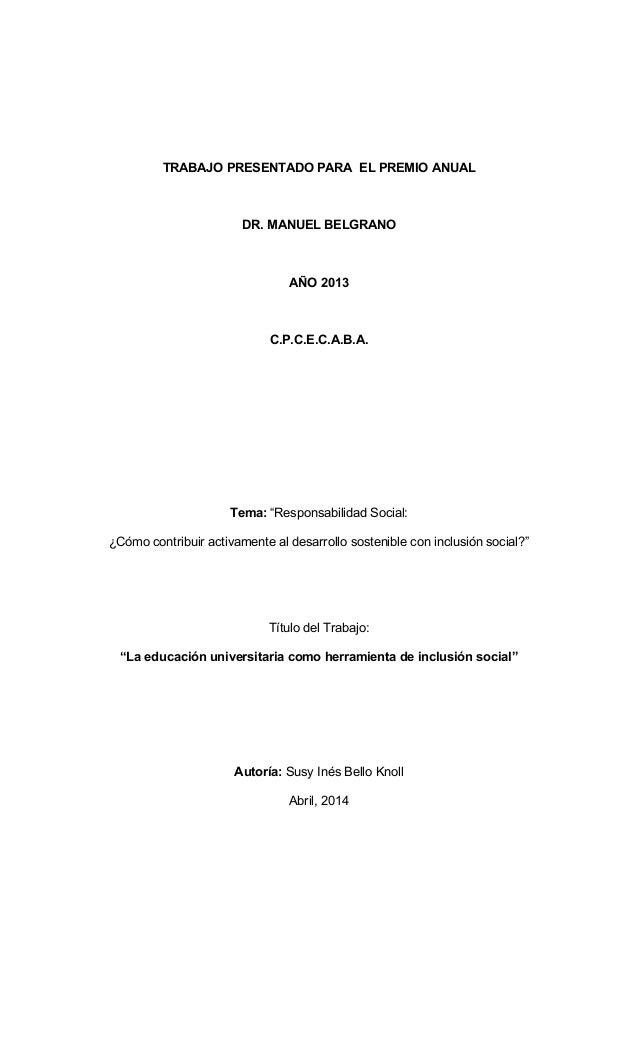 """TRABAJO PRESENTADO PARA EL PREMIO ANUAL DR. MANUEL BELGRANO AÑO 2013 C.P.C.E.C.A.B.A. Tema: """"Responsabilidad Social: ¿Cómo..."""