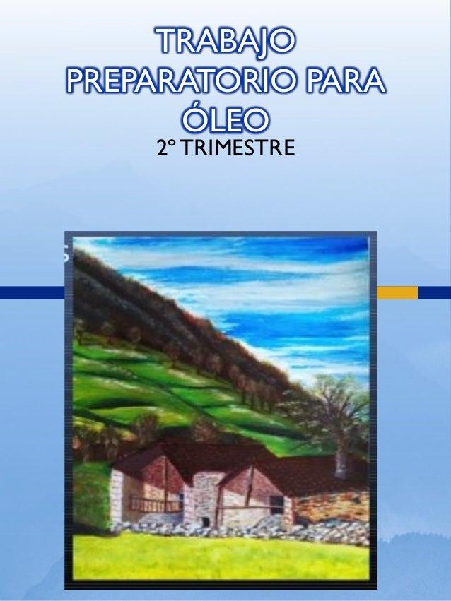 TRABAJO PREPARATORIO PARA ÓLEO 2ºTRIMESTRE