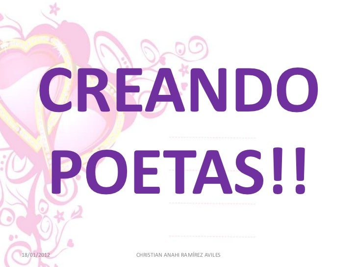 CREANDO     POETAS!!18/01/2012   CHRISTIAN ANAHI RAMÍREZ AVILES