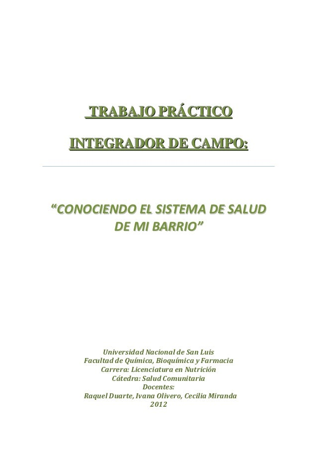 """TRABAJO PRÁCTICO  INTEGRADOR DE CAMPO:""""CONOCIENDO EL SISTEMA DE SALUD         DE MI BARRIO""""         Universidad Nacional d..."""