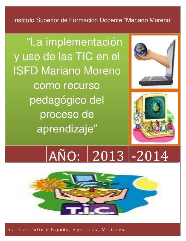 """A v . 9 d e J u l i o y E s p a ñ a , A p ó s t o l e s , M i s i o n e s . -2014AÑO: """"La implementación y uso de las TIC ..."""