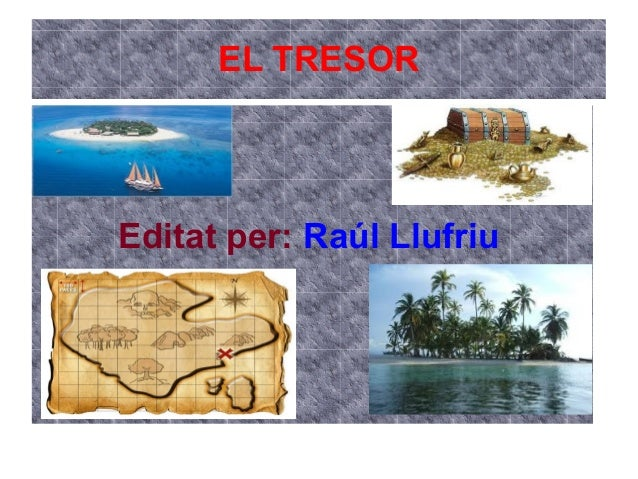 EL TRESOREditat per: Raúl Llufriu