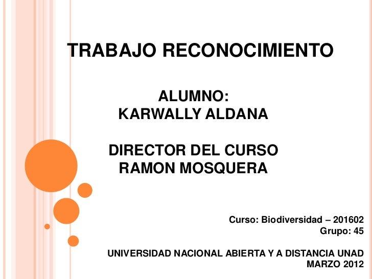 TRABAJO RECONOCIMIENTO        ALUMNO:    KARWALLY ALDANA   DIRECTOR DEL CURSO    RAMON MOSQUERA                         Cu...