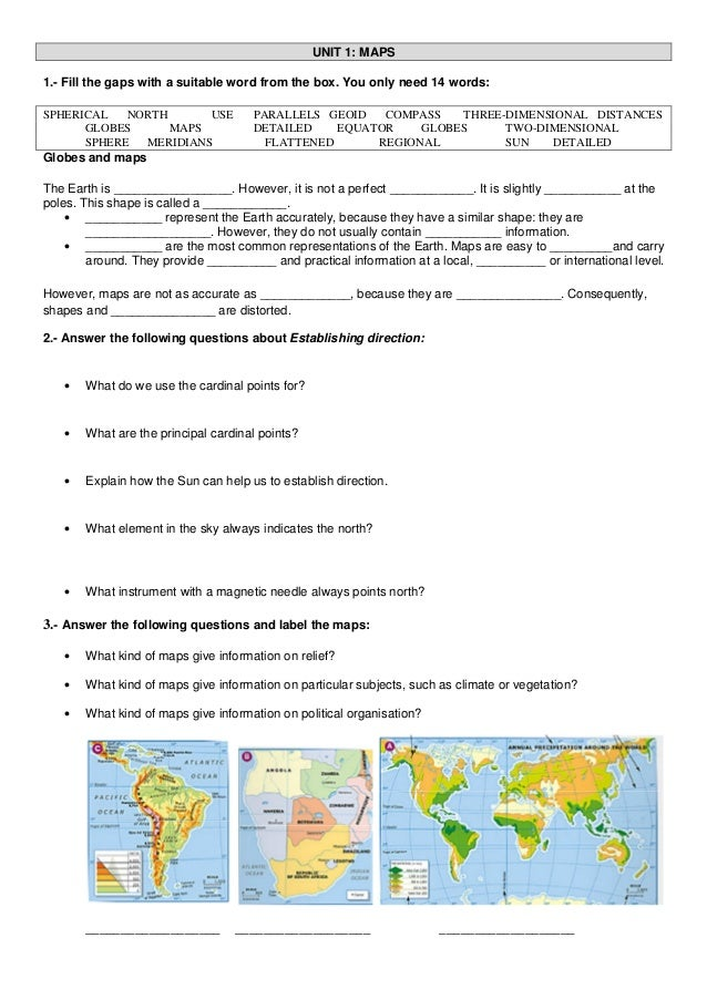 UNIT 1: MAPS 1.- Fill the gaps with a suitable word from the box. You only need 14 words: SPHERICAL NORTH USE PARALLELS GE...