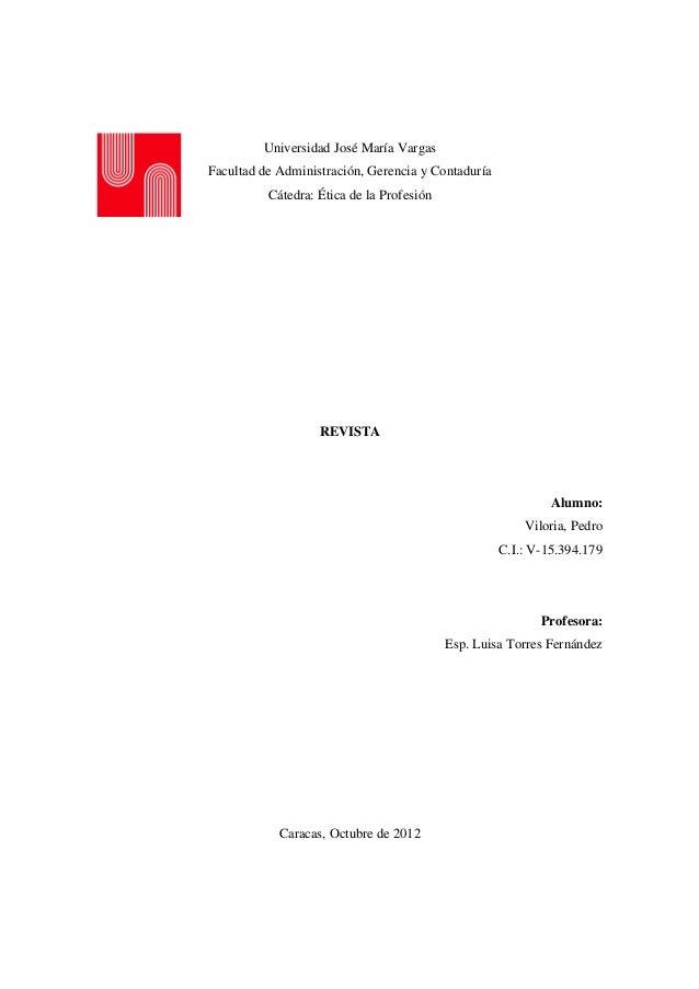 Universidad José María VargasFacultad de Administración, Gerencia y Contaduría          Cátedra: Ética de la Profesión    ...