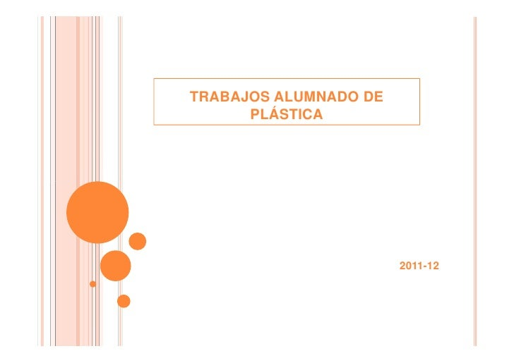 TRABAJOS ALUMNADO DE      PLÁSTICA                       2011-12