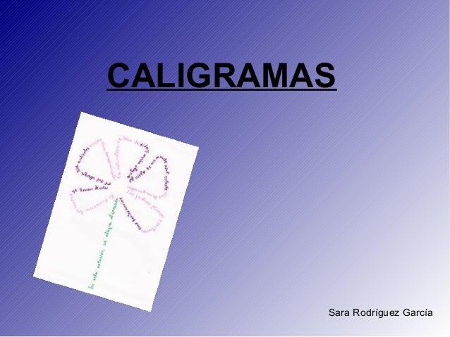 CALIGRAMAS         Sara Rodríguez García