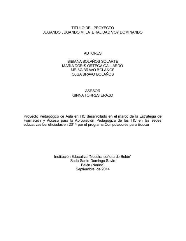 TITULO DEL PROYECTO  JUGANDO JUGANDO MI LATERALIDAD VOY DOMINANDO  AUTORES  BIBIANA BOLAÑOS SOLARTE  MARIA DORIS ORTEGA GA...