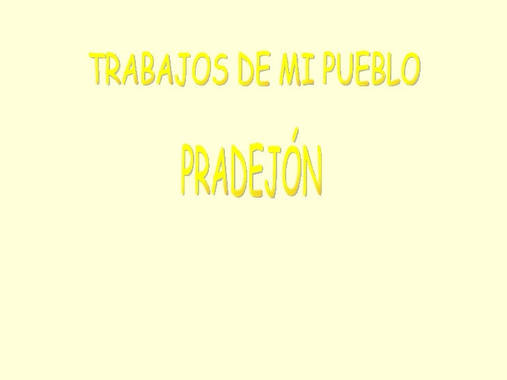 TRABAJOS DE MI PUEBLO PRADEJÓN