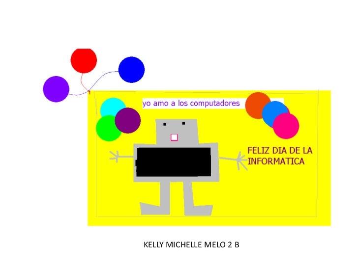 KELLY MICHELLE MELO 2 B<br />
