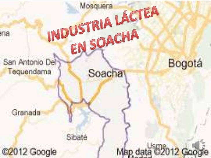• La producción lechera en el municipio de  Soacha proviene de las fincas de algunos  terratenientes y campesinos de las v...