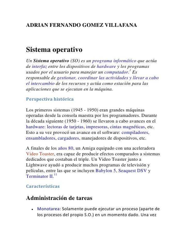 ADRIAN FERNANDO GOMEZ VILLAFANA<br />Sistema operativo<br />Un Sistema operativo (SO) es un programa informático que actúa...