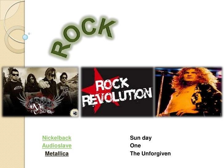 Nickelback   Sun dayAudioslave   One Metallica   The Unforgiven