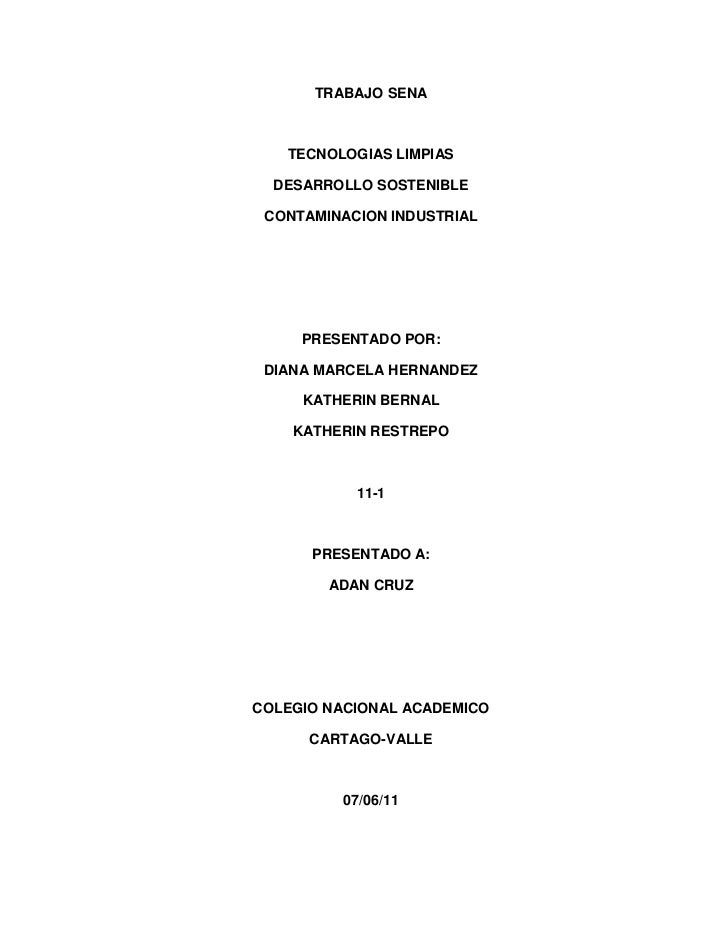 TRABAJO SENA<br />TECNOLOGIAS LIMPIAS<br />DESARROLLO SOSTENIBLE <br />CONTAMINACION INDUSTRIAL<br />PRESENTADO POR:<br />...