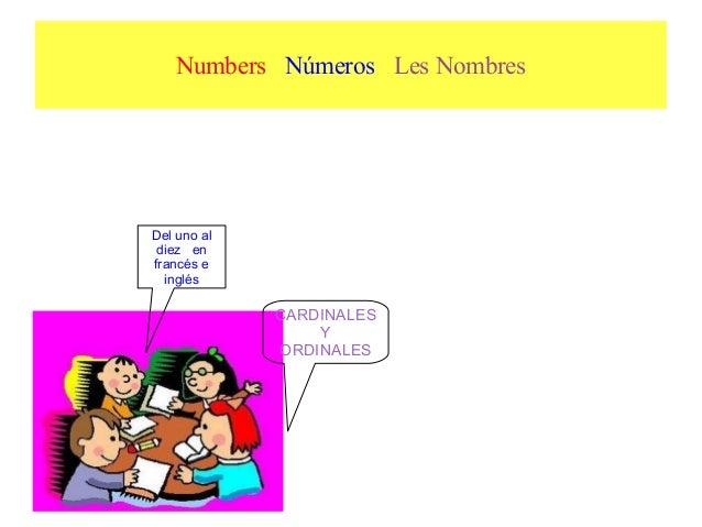 Numbers Números Les Nombres Del uno al diez en francés e inglés CARDINALES Y ORDINALES