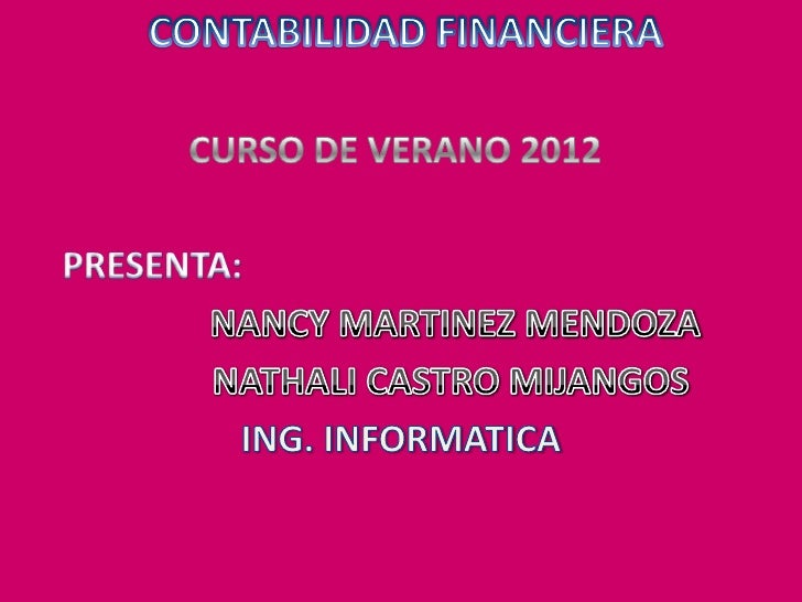 • Los métodos de análisis financiero se consideran como  los procedimientos utilizados para simplificar, los  datos separa...