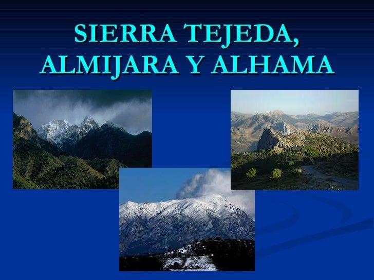SIERRA TEJEDA, ALMIJARA Y ALHAMA