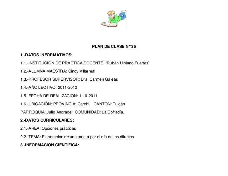 "PLAN DE CLASE N° 351.-DATOS INFORMATIVOS:1.1.-INSTITUCION DE PRÁCTICA DOCENTE: ""Rubén Ulpiano Fuertes""1.2.-ALUMNA MAESTRA:..."