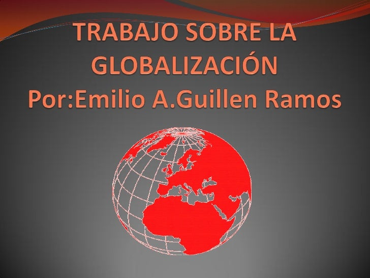 La globalización es un proceso fundamentalmente económico que consiste en la creciente integración de las distintas econom...