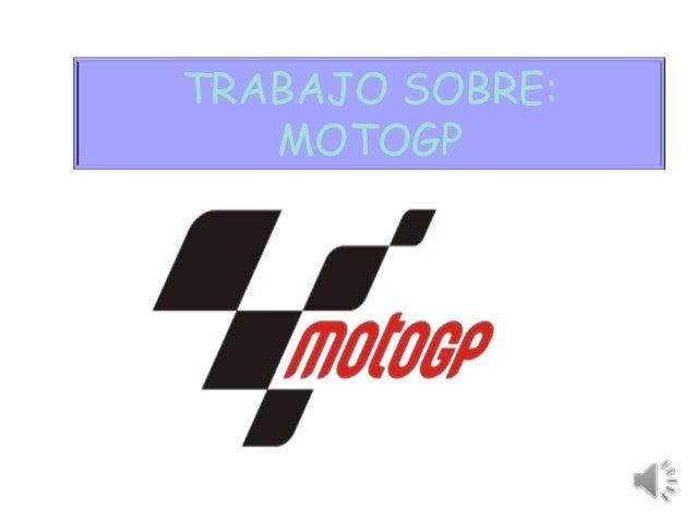 TRABAJO SOBRE:   MOTOGP