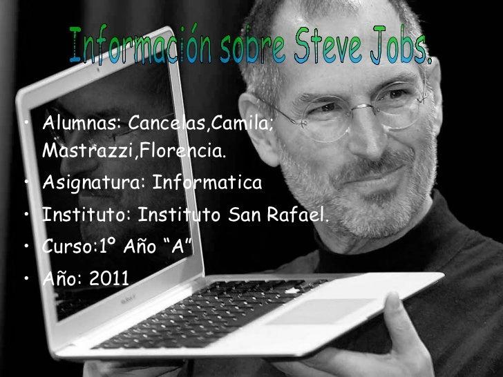 <ul><li>Alumnas: Cancelas,Camila;  Mastrazzi,Florencia. </li></ul><ul><li>Asignatura: Informatica </li></ul><ul><li>Instit...