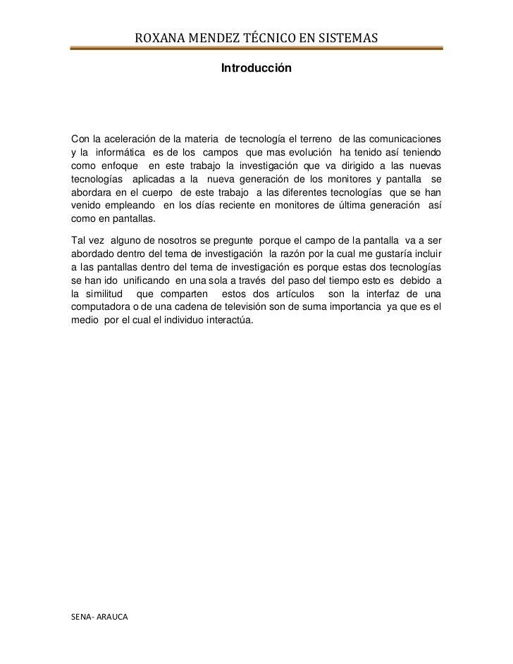 Introducción <br />Con la aceleración de la materia  de tecnología el terreno  de las comunicaciones  y la  informática  e...