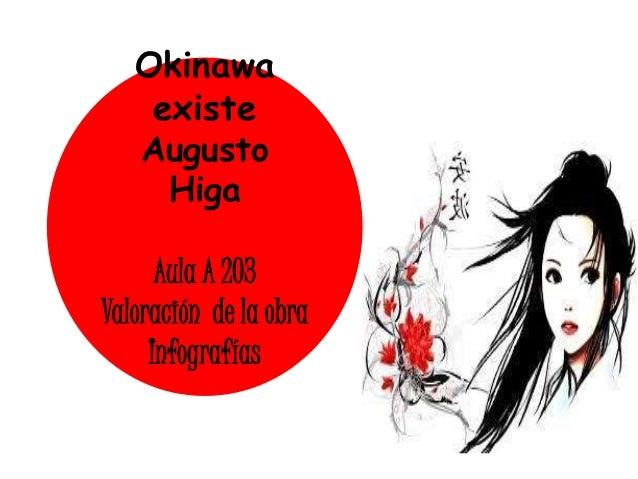 Okinawa existe Augusto Higa Aula A 203 Valoración de la obra Infografías