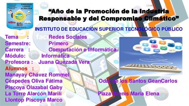 """""""Año de la Promoción de la Industria Responsable y del Compromiso Climático"""" Tema : Redes Sociales Semestre: Primero Carre..."""