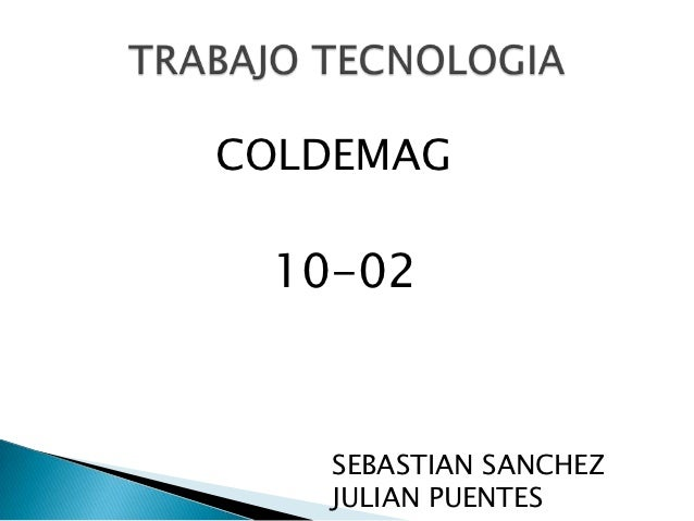 COLDEMAG 10-02   SEBASTIAN SANCHEZ   JULIAN PUENTES