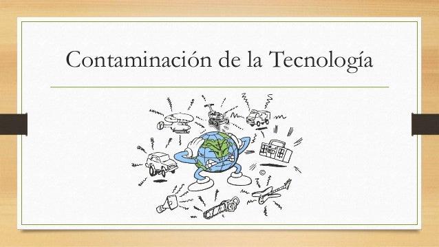Contaminación de la Tecnología