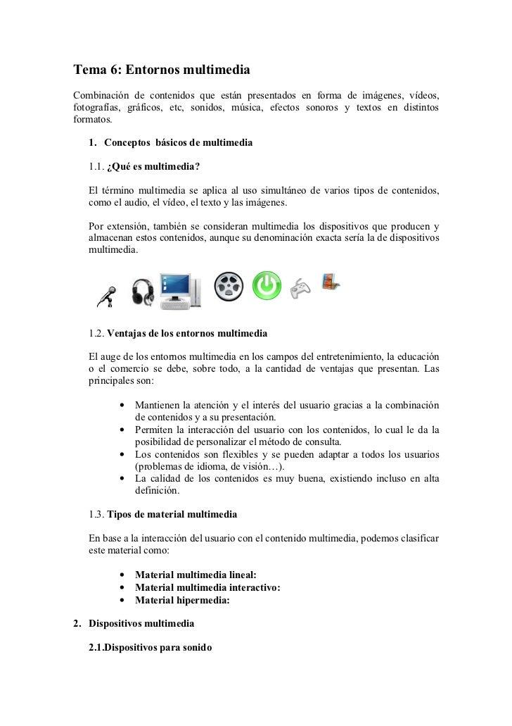 Tema 6: Entornos multimediaCombinación de contenidos que están presentados en forma de imágenes, vídeos,fotografías, gráfi...