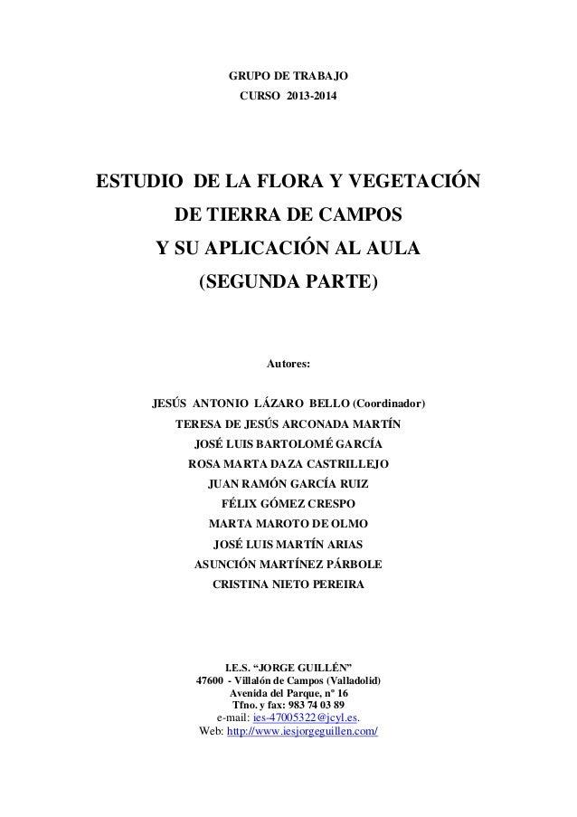 GRUPO DE TRABAJO CURSO 2013-2014 ESTUDIO DE LA FLORA Y VEGETACIÓN DE TIERRA DE CAMPOS Y SU APLICACIÓN AL AULA (SEGUNDA PAR...