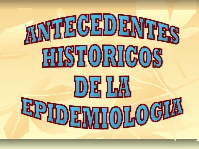 """La epidemiología es, en la acepción más común, el """"estudio de lasepidemias"""" es decir, de las """"enfermedades que afectantran..."""