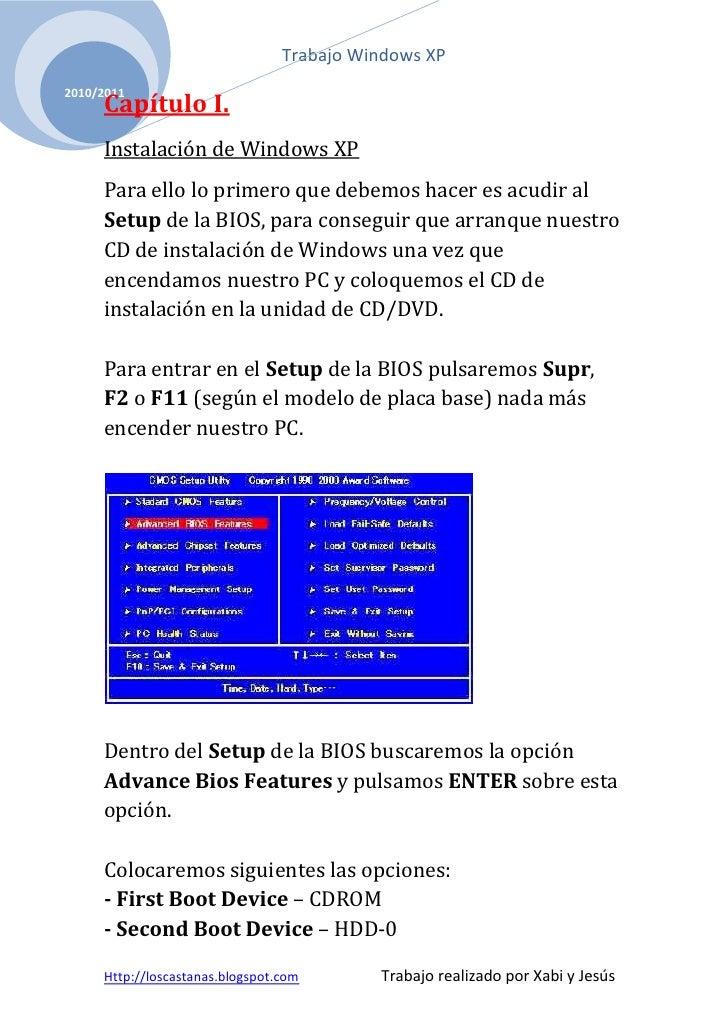 Capítulo I.<br />Instalación de Windows XP<br />Para ello lo primero que debemos hacer es acudir al Setup de la BIOS, para...