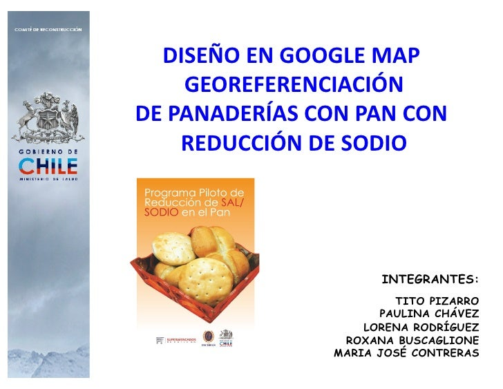 DISEÑO EN GOOGLE MAP        GEOREFERENCIACIÓN        DE PANADERÍAS CON PAN CON        REDUCCIÓN DE ...