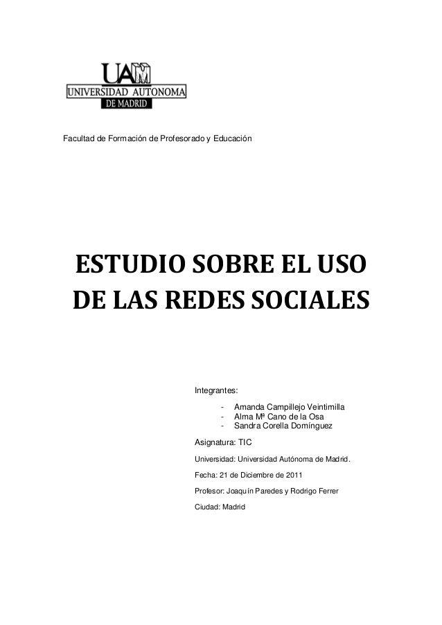 Facultad de Formación de Profesorado y Educación ESTUDIO SOBRE EL USO DE LAS REDES SOCIALES Integrantes: - Amanda Campille...