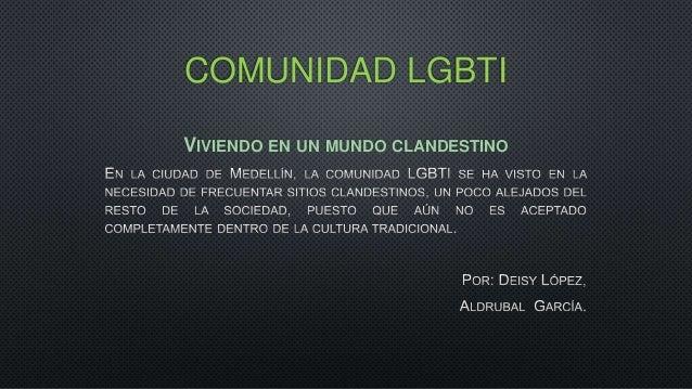 COMUNIDAD LGBTI VIVIENDO EN UN MUNDO CLANDESTINO