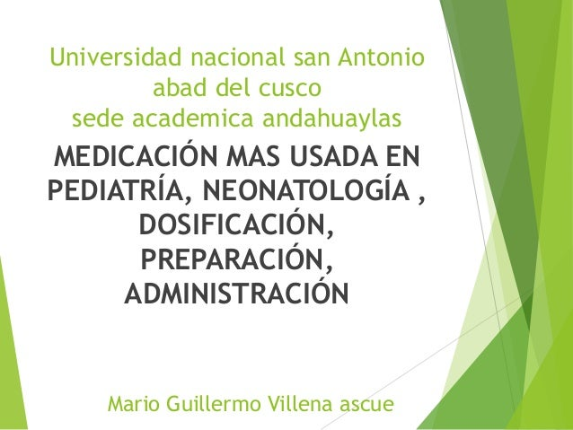 Universidad nacional san Antonio abad del cusco sede academica andahuaylas  MEDICACIÓN MAS USADA EN PEDIATRÍA, NEONATOLOGÍ...