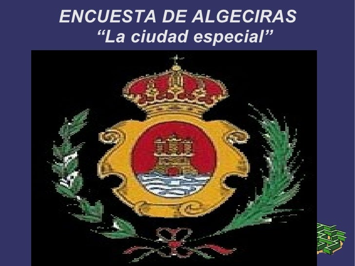 """ENCUESTA DE ALGECIRAS """"La ciudad especial"""""""