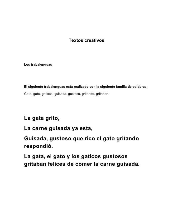 Textos creativos     Los trabalenguas     El siguiente trabalenguas esta realizado con la siguiente familia de palabras:  ...