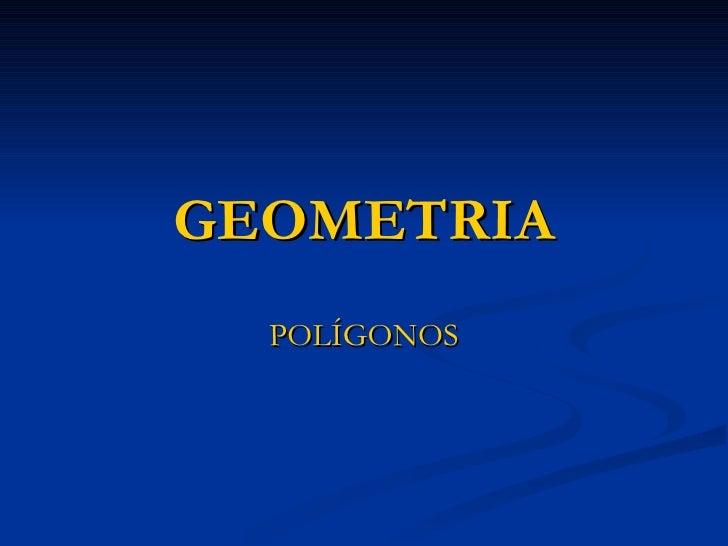 GEOMETRIA POLÍGONOS