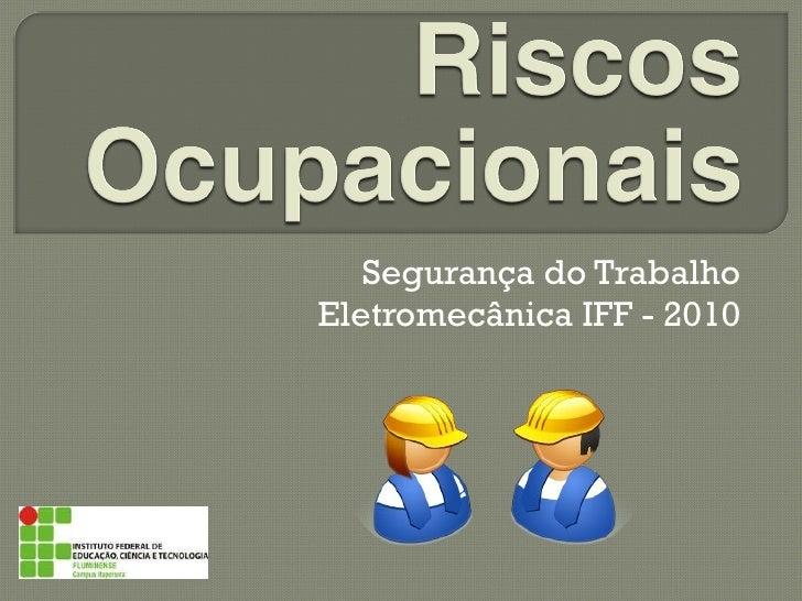 Segurança do Trabalho Eletromecânica IFF - 2010
