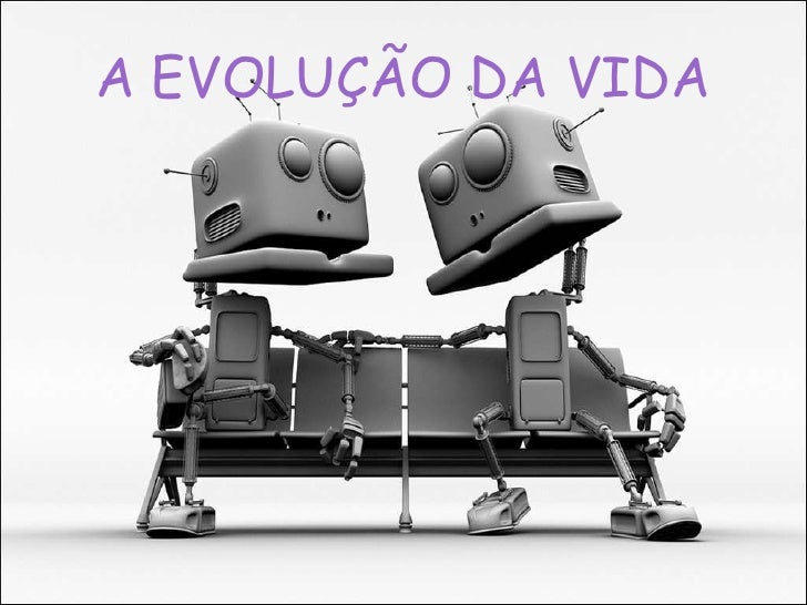 A EVOLUÇÃO DA VIDA