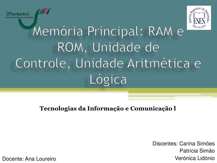 Tecnologias da Informação e Comunicação l                                               Discentes: Carina Simões          ...